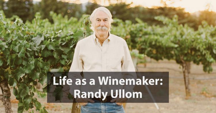 Life as a Winemaker: Randy Ullom