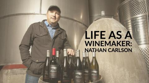 Life as a Winemaker: Nathan Carlson